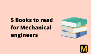 5 Books for Mechanical engineers to read