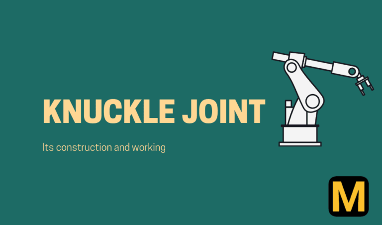What is a knuckle joint? its parts, working, advantages and uses.
