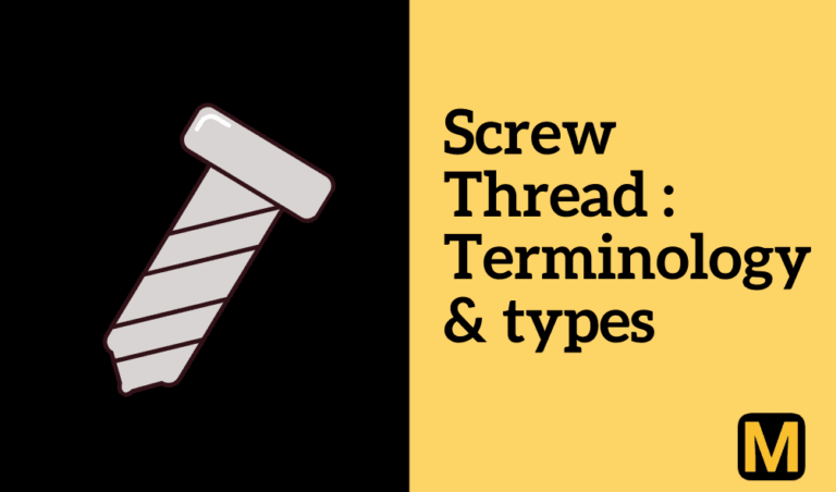 Screw thread: its terminology and types of screw threads with PDF