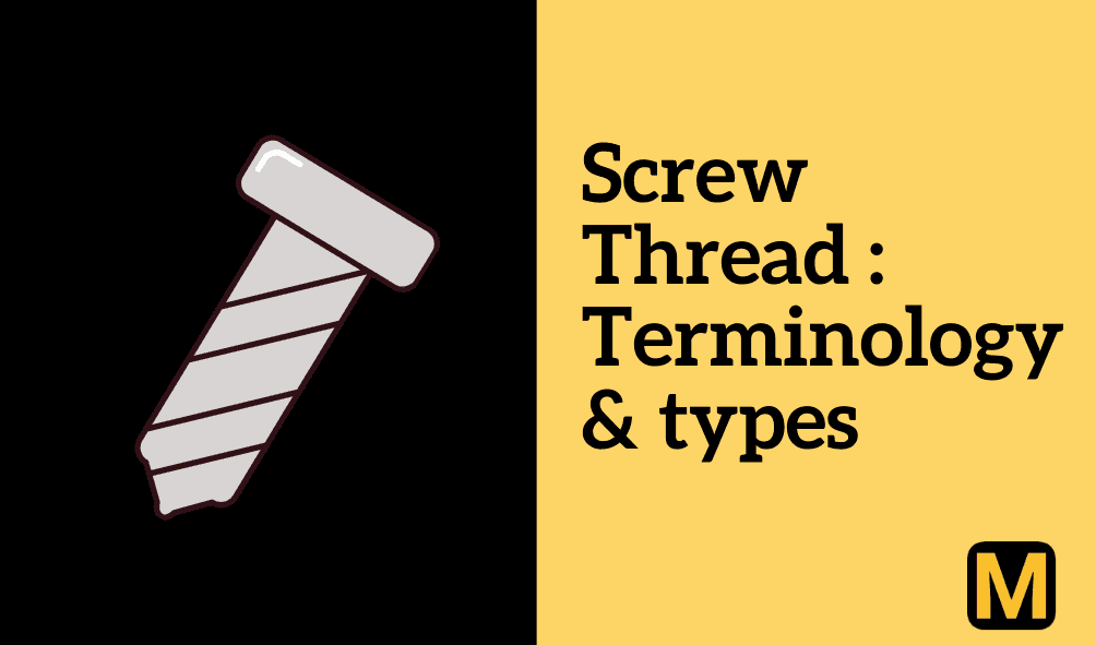 Screw thread terminology and types of screw threads