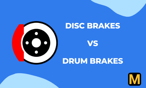 Disc vs drum brakes: What is the difference? [with PDF]