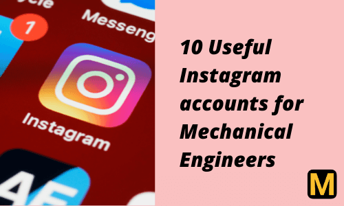 10 Useful Instagrams that Mechanical engineers should be following